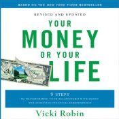Now more than ever-given today's uncertain economic climate-a transformed relationship with money is the key to a happy and healthy life. Vicki Robin offers Your Money or Your Life, an original audio adaptation of the New York Times bestselling book that has helped more than 600,000 people worldwide gain greater financial freedom. Join this acclaimed author for hands-on tools and insights that will help you reach new levels of comfort, competence, and consciousness around your personal…