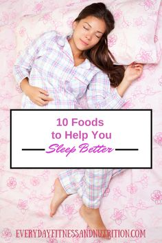 10 Foods to help you sleep better | Everyday Fitness and Nutrition
