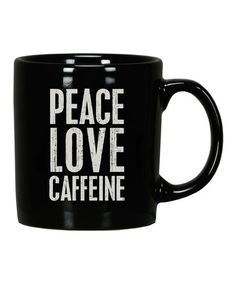 Take a look at this 'Peace, Love, Caffeine' Mug by Primitives by Kathy on #zulily today!