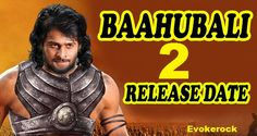Bahubali 2 movie release date , star cast, story has been leaked out on Evokerock. Why Kattapa killed Baahubali, Bahubali 2 budget maximum than Bahubali