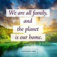 Somos todos Família e o planeta é a nossa Casa.