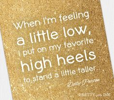 Love this quote by Dolly Parton.
