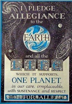 """I pledge allegiance to the Earth..."""