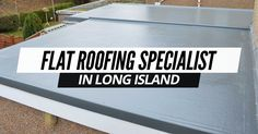 Flat Roofing Specialist In Long Island Commercial Roofing, Residential Roofing, Nassau County, Suffolk County, Roofing Contractors, Roof Repair, Long Island, Flat, Bass