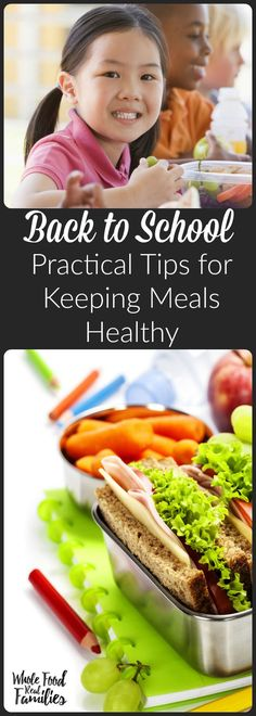 Back to School - Practical Tips for Keeping Meals Healthy. @wholefoodrealfa