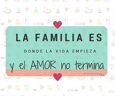 La #familia es donde la vida empieza y el amor no termina. #salud #educación