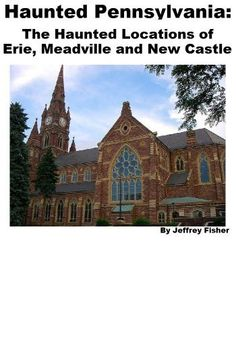 Haunted Pennsylvania: The Haunted Locations of Erie, Meadville and New Castle by Jeffrey Fisher. $2.99. 16 pages. This guide offers information on all of the haunted locations in Erie, Meadville and New Castle, Pennsylvania. Each location includes information on its history, and the spirit(s) believed to haunt the property.                            Show more                               Show less