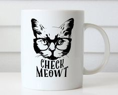 Check Meowt, Cat Mug, Funny Cat Mug, Cat Lovers Gift, Ceramic Cat Mug, Meow Mugs, Gifts for Cat Lovers, Cat Coffee Mug Cat Lover Gift, Meow  Visit my store for many more designs: https://www.etsy.com/shop/GiftSociety  MUG 098  ** FAST SHIPPING (2-5 BUSINESS DAYS) **  Product Description:  - Coffee mugs hold 11 oz. - Design/text is on both sides - All designs are created by us using professional design software - Each mug is heat pressed by hand in our home studio - Microwave and Dishwasher…