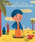 Les petites malices de Nasreddine Auteur : Jihad Darwiche Illustrateur : Blexbolex Editeur : Albin Michel Jeunesse