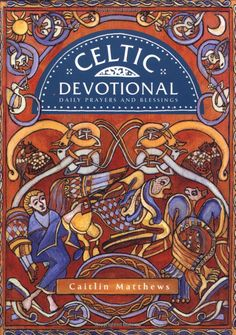 Celtic Devotional: Daily Prayers and Blessings - Another good meditation book.