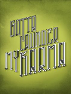 Gotta Launder My Karma by Tony Bamber