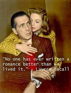 Lauren  Bacall and Humphrey Bogart. True Love