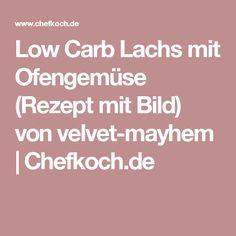 Low Carb Lachs mit Ofengemüse (Rezept mit Bild) von velvet-mayhem | Chefkoch.de