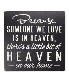 Look what I found on #zulily! 'Someone We Love Is in Heaven' Wall Sign by Sara's Signs #zulilyfinds
