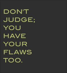 quotes flaws - Google Search