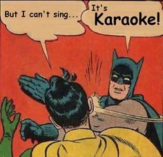 It's just karaoke! haha!