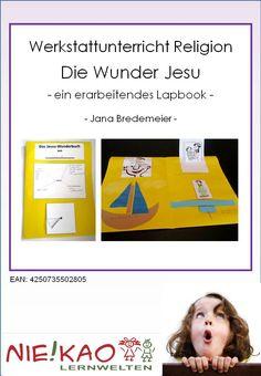 Werkstattunterricht Religion - Die Wunder Jesu. Lapbook zur Erarbeitung der Wunder Jesu ab Ende Klasse 2.
