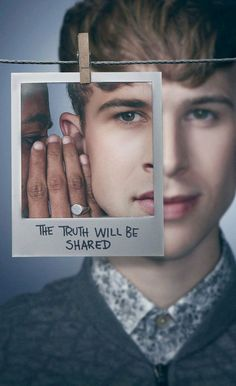 "THE TRUTH WILL BE SHARED  ""A verdade será compartilhada""  13 REASONS WHY  Ryan Shaver"