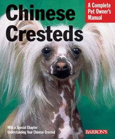 $8.99 This manual describes both varieties of the Chinese Crested dog. One, called the Hairless, has fur only on his head, feet, and tail. The other, known as the Powder Puff, has a long, soft coat. Both varieties share the same playful temperament. This book is a brand-new title in Barron's extensive line of Complete Pet Owner's Manuals.  They advise current and soon-to-be pet owners on the care  ...