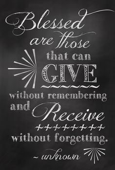 The Giver- Give / Receive Quote Chalkboard Art Sign Poster - Digital Print Words Quotes, Wise Words, Me Quotes, Motivational Quotes, Inspirational Quotes, Family Quotes, Great Quotes, Quotes To Live By, Poster
