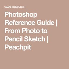 Photoshop Reference Guide | From Photo to Pencil Sketch | Peachpit