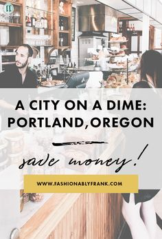 A City On A Dime: Portland, Oregon — Fashionably Frank Lifestyle Blog