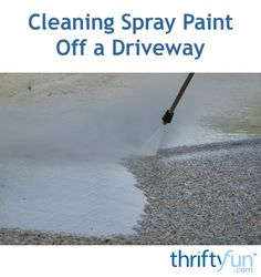 Is there anything that will take spray paint off a driveway? This is a guide about cleaning spray paint off a driveway.