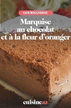 La marquise au chocolat et à la fleur d'oranger est un dessert facile et rapide à préparer. #recette#cuisine #patisserie #marquise #chocolat #fleurdoranger