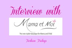 INTERVIEW WITH MAMA ET MOI by Scandi Mummy