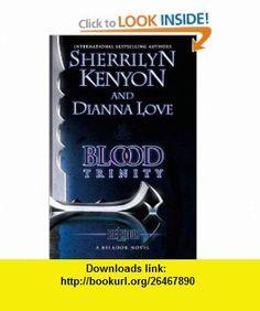 BLOOD TRINITY (9780749954536) Sherrilyn Kenyon, Dianna Love , ISBN-10: 0749954531  , ISBN-13: 978-0749954536 ,  , tutorials , pdf , ebook , torrent , downloads , rapidshare , filesonic , hotfile , megaupload , fileserve