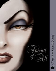 The Hardcover of the Fairest of All: A Tale of the Wicked Queen (Villains Series by Serena Valentino, Disney Storybook Art Team Evil Disney, Disney Magic, Walt Disney, Disney Wiki, Disney Halloween, Halloween 2014, Evil Queens, Maleficent, Disney Movies