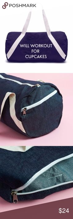 """Private Party Gym Bag """"Will Workout for Cupcakes"""" This fun denim gym bag has cotton handles, outside zipper pocket and inside open pocket. Perfect for the gym, yoga, or everyday use. Measures approximately 20"""" X 9"""". PRIVATE PARTY Bags Totes"""