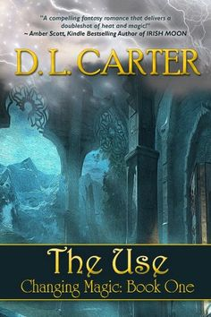 The Use (Changing Magic Book 1) by D.L. Carter http://www.amazon.com/dp/B0064ND00O/ref=cm_sw_r_pi_dp_AWXFwb012G7QM