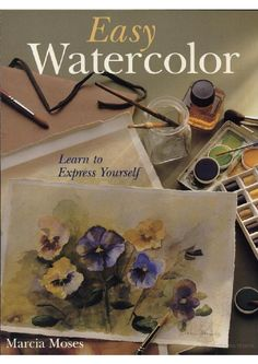 FREE - online or download (as PDF) book.   By Marcia Moses ---*--- Nicely illustrated and informative.   GET THIS.   ;)   LINK TO BOOK  --->  http://www.scribd.com/doc/27840211/Easy-Watercolor-Learn-to-Express-Yourself