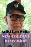 87 year old lifetime artist Dan Wetta reveals his art and tells his life stories in a seven book e-Book series called El Artista: A Lifetime of Curiosity!