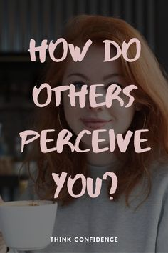 Ever wondered how you come across but were too afraid to ask? Find out how people really perceive you. Getting it wrong can mean the difference between success and failure. Truly confident people control peoples' perceptions. Discover how. #perception #perceive #confidence #selfconfidence #selfperceptions #perceptionquotes #perceptions #selfperception Confidence Course, Self Confidence Tips, How To Stop Blushing, Perception Quotes, Feeling Dizzy, Do Your Own Thing, Thick Skin, Reality Of Life, Success And Failure