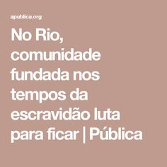 No Rio, comunidade fundada nos tempos da escravidão luta para ficar | Pública