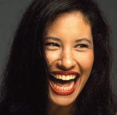 Selena Quintanilla! Loved her loud laugh and big smile!! -Eunice