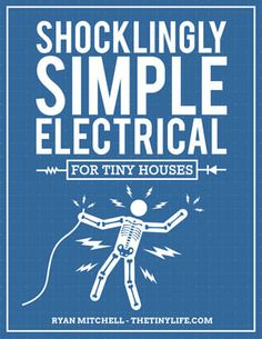 """Jeff and Arlene have been sharing some great info about how they are approaching their tiny house in terms of wiring. Before we get into it, a quick lesson: Volt is the measurement for """"force…"""