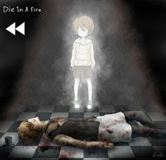 Die in Fire - That's just... I'm gonna go and cry now. ;~; --