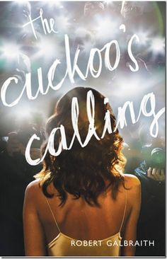 The Cuckoo's Calling by Robert Galbraith. Have to read this. Heard it's fabulous!! Love JK Rowling