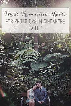 Valentine's Day date ideas for couples // Most Romantic Spots for Photo Taking in Singapore - Part 1