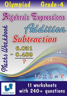 GRADE-4-OLYMPIAD-MATH-ADD-SUB-ALGEBRAIC-EXP-WORKBOOK This workbook contains printable worksheets on Addition, Subtraction and Algebraic Expressions for Grade 4 students.  There are total 11 worksheets with 240+ questions.  Pattern of questions : Multiple Choice Questions…    PRICE :- RS.149.00