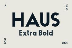 HAUS Sans Extra Bold by MARTINI Type Designer on @creativemarket