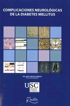 Complicaciones neurológicas de la diabetes mellitus / [José Cabezas Cerrato].- Meubook, 2013 ------------------------Doazón do Decanato da Facultade de Medicina e Odontoloxía