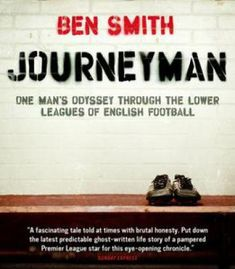 Journeyman: One Man'S Odyssey Through The Lower Leagues Of English Football PDF