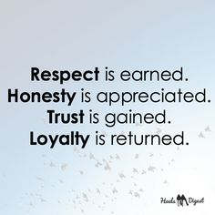 Respect is earned. #quotes