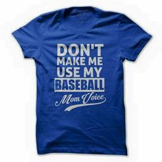Don't Make Me Use my Baseball Mom Voice - Funny Sport Baseball T-Shirt - Multi Size and Color Softball Shirts, Softball Mom, Hockey Mom, Sports Shirts, Little League Baseball, Baseball Boys, Baseball Stuff, Soccer, Basketball Floor