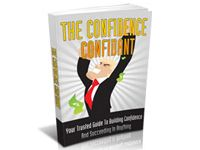 Confidence Confidant. Download free at TubaLoad.com The ultimate guide to improve your life with unlimited self confidence. In the next few minutes, in fact we're going to help you stop the blame game, and learn how you can quickly and easily get your life under control for good!