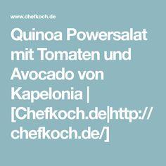 Quinoa Powersalat mit Tomaten und Avocado von Kapelonia   [Chefkoch.de http://chefkoch.de/]
